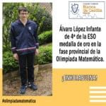Álvaro López Infante de 4º de la ESO del Colegio Filipense Blanca de Castilla de Palencia medalla de oro en la fase provincial de la Olimpiada Matemática.